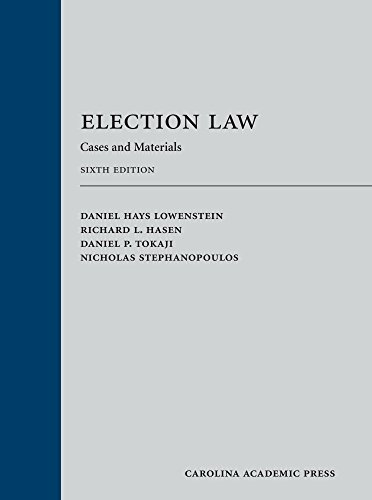 Compare Textbook Prices for Election Law: Cases and Materials Sixth Edition Edition ISBN 9781531004729 by Daniel Hays Lowenstein,Richard L. Hasen,Daniel P. Tokaji,Nicholas Stephanopoulos
