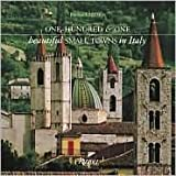 One Hundred & One Beautiful Small Towns of Italy Publisher: Rizzoli Review