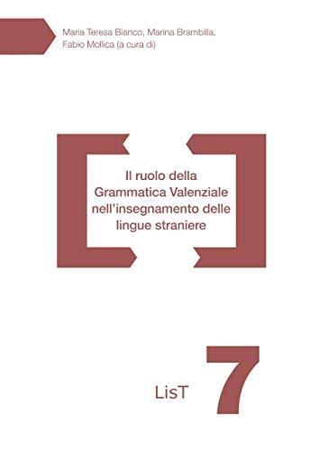 Il Ruolo Della Grammatica Valenziale Nell'Insegnamento Delle Lingue Straniere
