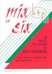 Mix on Six 29 pieces for guitar by Joep Wanders