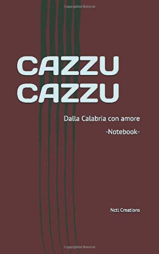 CAZZU CAZZU: Dalla Calabria con amore - Notebook - Taccuino