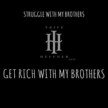 Struggle With My Brothers Get Rich With MY Brothers