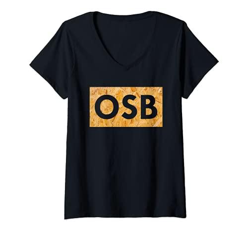 Mujer Placa OSB – Texto para aficionados a la madera y a la madera. Camiseta Cuello V