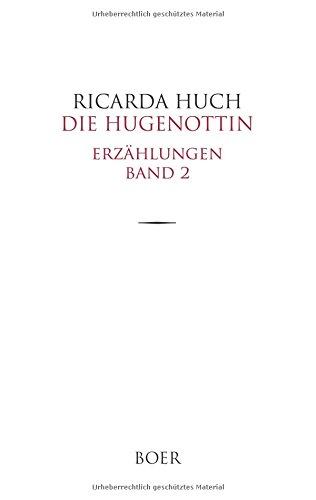 Die Hugenottin: Erzählungen Band 2