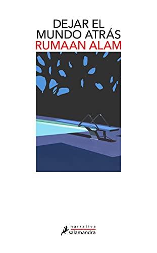 Dejar el mundo atrás (Salamandra Narrativa)