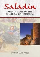 Saladin and the Fall of the Kingdom of Jersualem