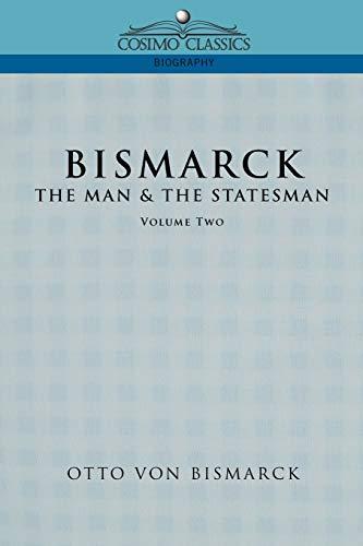 Bismarck: The Man & the Statesman, Vol. 2