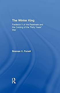 The Winter King: Frederick V of the Palatinate and the Coming of the Thirty Years' War (English Edition)