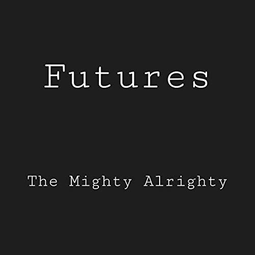 The Mighty Alrighty