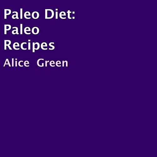 Paleo Diet: Paleo Recipes audiobook cover art