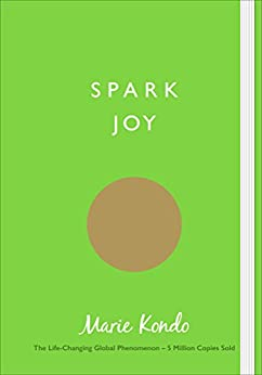 Spark Joy: An Illustrated Guide to the Japanese Art of Tidying by [Marie Kondo]