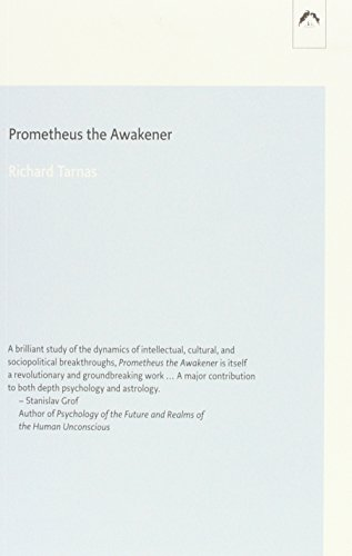 Prometheus the Awakener: an Essay on the Archetypal Meaning of the Planet Uranus (Dunquin Series 21)