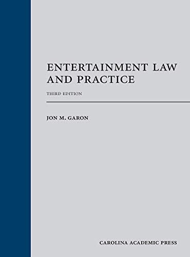 Compare Textbook Prices for Entertainment Law and Practice, Third Edition 3 Edition ISBN 9781531018436 by Jon M. Garon