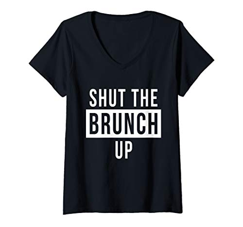 Womens Shut The Brunch Up Bottomless Mimosas Breakfast Foodie Drink V-Neck T-Shirt