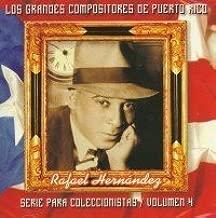 Hernandez: Los grandes compositores de Puerto Rico, Vol. 4 by Jose Luis Monero, Duo Irizarry de Cordova, Chucho Avellanet y Tuna de Cayey, Tri (1999-10-24)