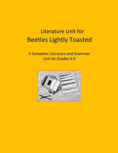 Literature Unit for Beetles Lightly Toasted: A Complete Literature and Grammar Unit