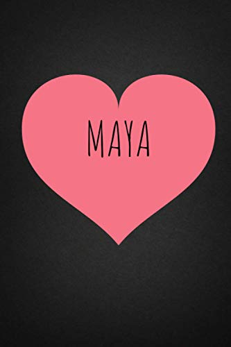 Maya: Personalised Valentine Journal Notebook for Girls Named Maya. (Custom Name Journal,Blank Journal,Personalised Notebook,Writein Notebook) Large Blank Lined Journal of Size 6x9 110 Pages