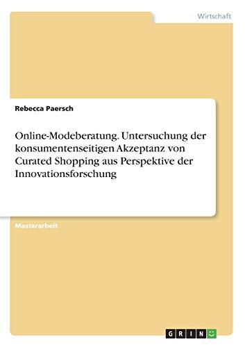 Online-Modeberatung. Untersuchung der konsumentenseitigen Akzeptanz von Curated Shopping aus Perspektive der Innovationsforschung