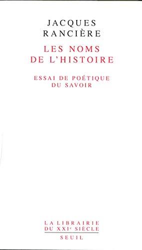 Les Noms de l'Histoire. Essai de poétique du savoir (Librairie du XXIe siècle)