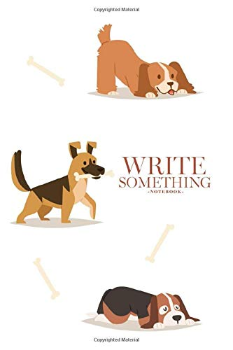 Notebook - Write something: Cute funny cartoon dogs notebook, Daily Journal, Composition Book Journal, College Ruled Paper, 6 x 9 inches (100sheets)