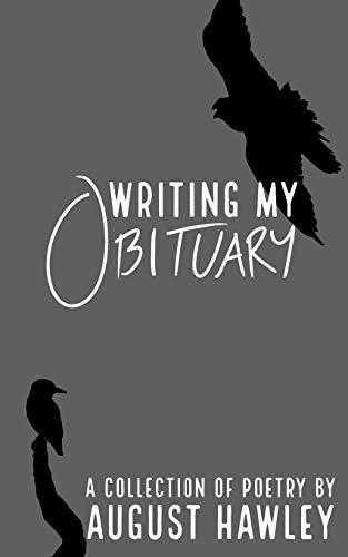 Writing My Obituary: A Collection of Poetry