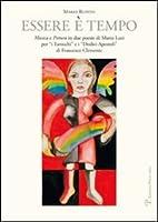 Essere è tempo. Musica e pittura in due poesie di Mario Luzi per «I tarocchi» e i «Dodici apostoli» di Francesco Clemente