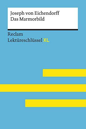 Das Marmorbild von Joseph von Eichendorff: Lektüreschlüssel mit Inhaltsangabe, Interpretation,...