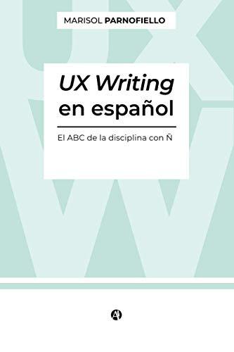 UX Writing en español. El ABC de la disciplina con Ñ.