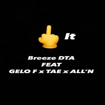 Fuck It (feat. Gelo F, Tae & All'N)