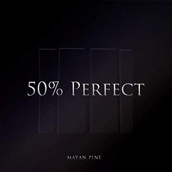 50% Perfect