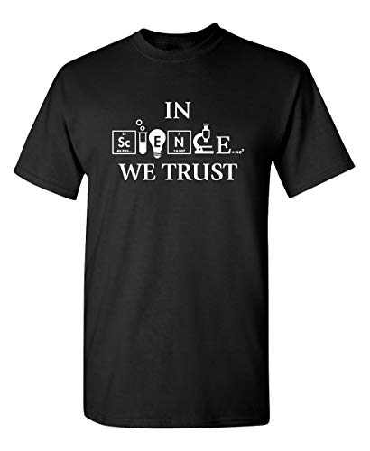 in Science We Trust Graphic Novelty Sarcastic Funny T Shirt XL Black