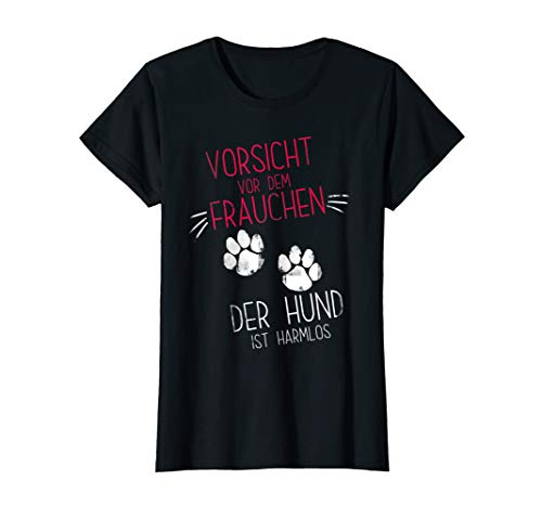 Damen Vorsicht Vor Dem Frauchen Der Hund Ist Harmlos Gassi T-Shirt