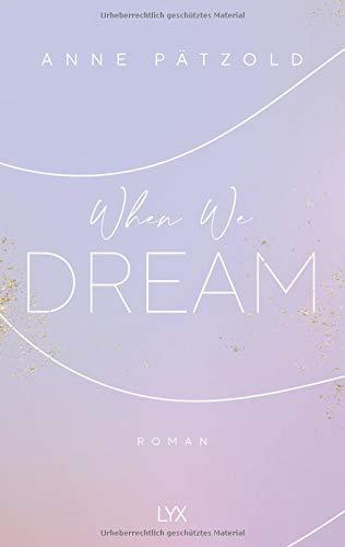 Buchseite und Rezensionen zu 'When We Dream (LOVE NXT, Band 1)' von Pätzold, Anne