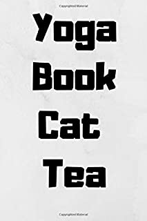 Yoga Book Cat Tea.: Journal notebook Diary for inspiration Blank Lined Travel Journal to Write In Ideas and to do list planner