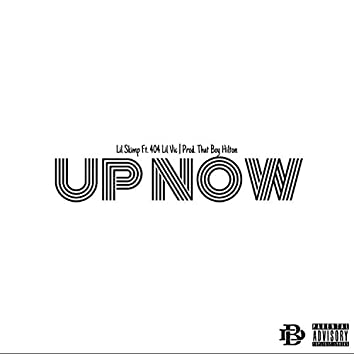 Up Now (feat. 404 Lil Vic)