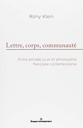 Lettre, corps, communauté: Entre pensée juive et philosophie française contemporaine