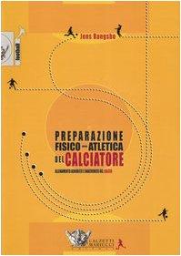 La preparazione fisico-atletica del calciatore. Allenamento aerobico e anaerobico nel calcio