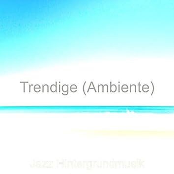 Trendige (Ambiente)
