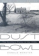 Dust Bowl-25 Anniversary Edition ((REV)04) by Worster, Donald [Paperback (2004)]
