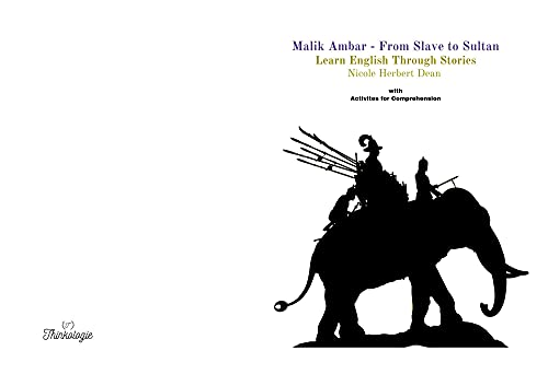 Malik Ambar: From Slave to Sultan: Learn English as a Second Language ESL Through Stories (Learn Language Through Stories) (English Edition)