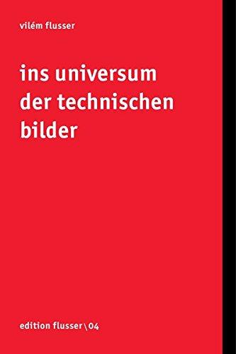 Ins Universum der technischen Bilder (Edition Flusser)