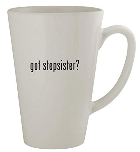got stepsister? - 17oz Latte Coffee Mug Cup
