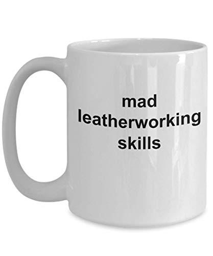 Lederverarbeitung, Lederarbeiter, Lederhandwerker, Mad Leaderworking Skil-ls, Lustiges Kaffeetassengeschenk, Leaderworking-Geschenkidee, S.