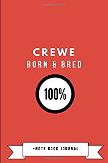 Crewe Born & Bred 100% • Note Book Journal