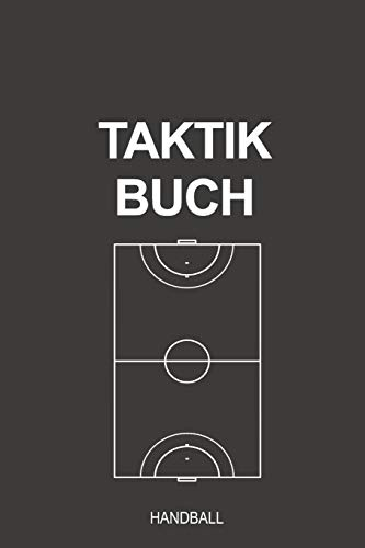 Taktikbuch Handball: Fabelhaft als Notizbuch Journal, Strategiebuch für jeden Trainer oder Coach zum Eintragen von Notizen beim Training oder Spiel