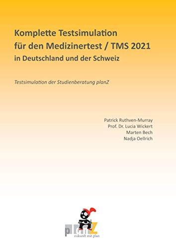 Komplette Testsimulation für den Medizinertest / TMS 2021 in Deutschland und der Schweiz: Testsimulation der Studienberatung planZ