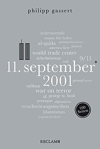 11. September 2001. 100 Seiten (Reclam 100 Seiten)