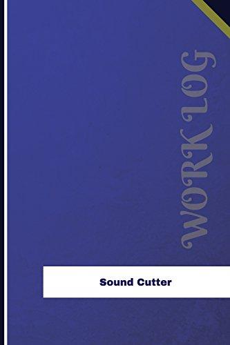 Sound Cutter Work Log: Work Journal, Work Diary, Log - 126 pages, 6 x 9 inches (Orange Logs/Work Log)