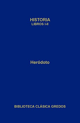 Historia. Libros I-II (Biblioteca Clásica Gredos nº 3)