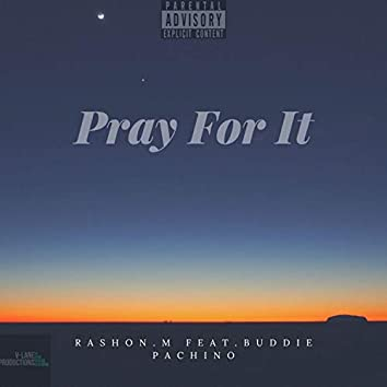 Pray for It (feat. Buddie Pachino)